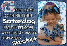 Afrikaanse Quotes, Goeie More, Special Quotes, Good Morning, Inspirational Quotes, Van, Mornings, Bom Dia, Buen Dia