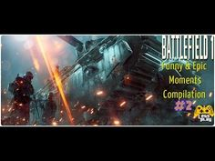 Battlefield 1 Funny & Epic Moments Compilation # 2