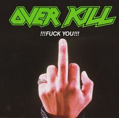 Overkill - !!!Fuck You!!! (Vinyl) at Discogs