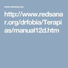 http://www.redsanar.org/drfobia/Terapias/manual12d.htm