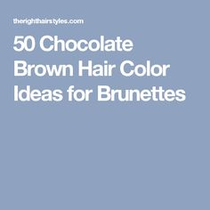 60 Chocolate Brown Hair Color Ideas for Brunettes Chocolate Cherry Hair, Chocolate Brown Hair Dye, Cabello Color Chocolate, Carmel Chocolate, Brown Balayage Bob, Subtle Balayage, Balayage Hair, Ombre Hair, Rich Brown Hair