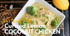 You'll love the 5-minute prep - and the flavor of this Instant Pot Curried Lemon Coconut Chicken! Perfect for a Whole 30, Paleo or grain free diet.