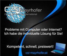 Probleme mit Computer oder Internet? Ich habe die individuelle Lösung für Sie!   Kompetent, schnell, preiswert!  Besuchen Sie www.csi-mayrhofer.at auf verschiedenen Endgeräten #PC, #Notebook, #Tablet, #Smartphone,... Schauen Sie. Lesen Sie. Verschaffen Sie sich einen Überblick. Computer, Smartphone, Internet