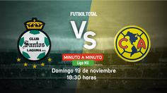 Club Santos vs Club América | Liga MX | EN VIVO Minuto a minuto - Futbol Total