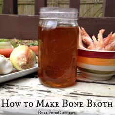 How to Make Bone Broth:  Bones of 1 or more chickens 5 chicken feet (optl) 2 T raw apple cider vinegar Water 4 carrots 4 celery stalks 1 onion Peppercorns Prepare chicken feet by boiling for 5 minutes and clipping nails at the first knuckle. Cut veggies into lg chunks, add to crock pot. Fill w/water, add vinegar. Soak for at least 1 hr. Turn crock pot on low for 24-36 hours. Transfer to jars, lid and refrigerate until cool. Freeze or use.