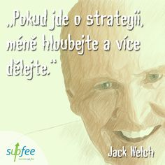 #strategy #jackwelch #quotes #marketing #supfee Jack Welch, Graphic Quotes, Got Off, Entrepreneur Quotes, Online Marketing, Success, Internet Marketing
