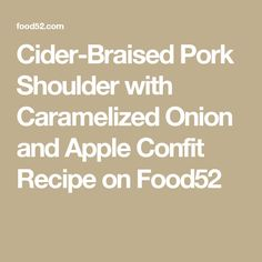 Cider-Braised Pork Shoulder with Caramelized Onion and Apple Confit ...