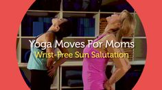 yoga Sun pose.    Dont let wrist pain keep you from getting the awesome benefits of yoga. Stacy McCarthy, creator of Busy MomYoga and Yoga Namastacy shows us how to do a hands-free sun salutation without added pressure on the wrists.