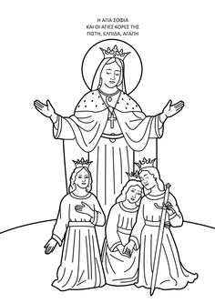Coloring picture of Saint Sofi (Sophia) and Her daughters the Virgins and Martyrs: Bests, Hellbis and Agape - Courtesy of Prayer Corner, Orthodox Christianity, Kids Education, Holiday Crafts, Crafts For Kids, Saints, Prayers, Fall, Pattern