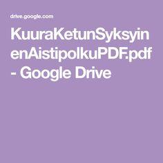 KuuraKetunSyksyinenAistipolkuPDF.pdf - Google Drive Google Drive, Pdf