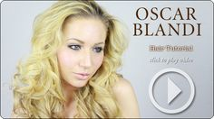 Oscar Blandi Hair Tutorial