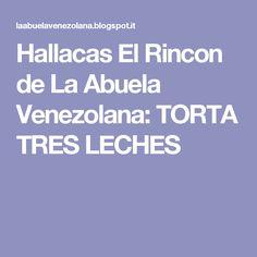 Hallacas El Rincon de La Abuela Venezolana: TORTA TRES LECHES Pan Dulce, Sin Gluten, Flan, Crepes, Diy And Crafts, Deserts, Food And Drink, Lunch, Health