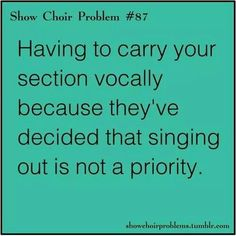 Middle school chorus, all the time.