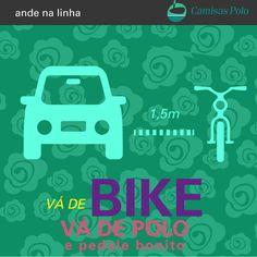 Bike & Camisas Polo. Para trabalhar ou passear. –  SE LIGUE NA DICA, Ô DO VOLANTE: Ao ultrapassar uma bicicleta, respeite a distância lateral de 1,5 m entre ela e o seu veículo. Valeu aí.