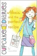 Alexis and the Perfect Recipe (Cupcake Diaries Series #4)