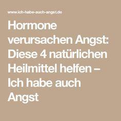 Hormone verursachen Angst: Diese 4 natürlichen Heilmittel helfen – Ich habe auch Angst