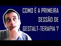 Como é a primeira sessão de Gestalt-terapia ? - YouTube