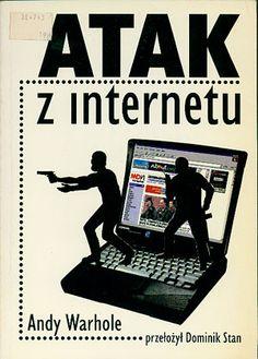 Atak z internetu, Andy Warhole, Intermedia Pl, 1999, http://www.antykwariat.nepo.pl/atak-z-internetu-andy-warhole-p-14453.html