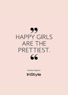 Happy girls are the prettiest. beauty quotes InStyles Quote of the Day: Unsere Lieblingssprüche für jede Situation Pretty Girl Quotes, Happy Girl Quotes, Cute Quotes For Girls, Woman Quotes, Me Quotes, Motivational Quotes, Funny Quotes, Quotes Girls, Inspirational Quotes For Girls