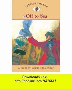 Treasure Island #2 Off to Sea (Easy Reader Classics) (No. 2) (9781402732980) Catherine Nichols, Robert Louis Stevenson, Sally Wern Comport , ISBN-10: 1402732988  , ISBN-13: 978-1402732980 ,  , tutorials , pdf , ebook , torrent , downloads , rapidshare , filesonic , hotfile , megaupload , fileserve