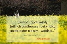 Ludzie są jak kwiaty... #Branson-Richard,  #Człowiek, #Relacje-międzyludzkie, #Troska-i-opieka