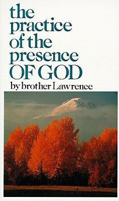 """The Practice of the Presence of God by Brother Lawrence Brother Lawrence was a man of humble beginnings who discovered the greatest secret of living in the kingdom of God here on earth. It is the art of """"practicing the presence of God in one single act that does not end."""" He often stated that it is God who paints Himself in the depths of our soul. We must merely open our hearts to receive Him and His loving presence."""