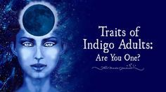 7 Traits of Indigo Adults: Are You One? - http://themindsjournal.com/indigo-adults/