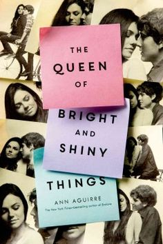 The Queen of Bright and Shiny Things by Ann Aguirre - Sage has learned to substitute causes for relationships, and it's working just fine--until Shane Cavendish strolls into her math class. He's a little antisocial, a lot beautiful, and everything she never knew she always wanted.