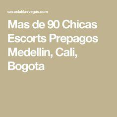 Mas de 90 Chicas Escorts Prepagos Medellin, Cali, Bogota