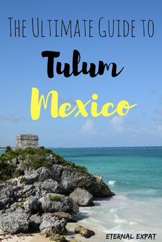A Guide to Tulum - what to do, where to stay, the best eats and where to get good wifi!
