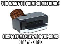Scumbag printers.