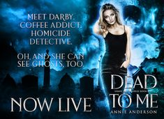 Dead to Me by Annie Anderson (Grave Talker 1) #Excerpt #Giveaway Size Of Texas, Talking To The Dead, Homicide Detective, Leg Work, I Gen, Dead To Me, World View, Have A Laugh, Get Dressed