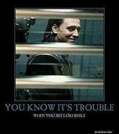 You know it's trouble when you see Loki smile