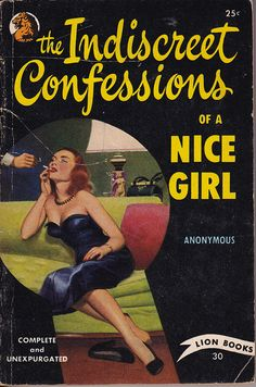 The Indiscreet Confessions of a Nice Girl - by Anonymous