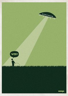 """Argentina-based Minga Creative - Studio came out with a funny and creative posters idea. They called the project """"WTF?"""" and after gaining success had to even make an addition of WTF Creative Studio, Ufo, Designer Couch, Arte Alien, Pictures Online, Travel Logo, Art Graphique, Illustrations, Geeks"""