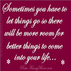 Don't be afraid to rid your home of the things that have No rhyme or reason..throw out the clutter!