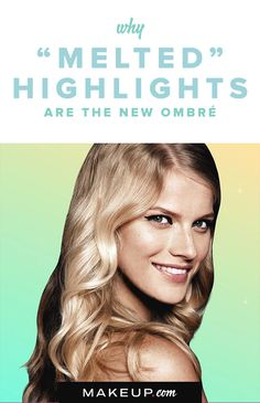Ombré hair still has our hearts, but melted highlights are quickly becoming a favorite hairstyle. We'll tell you why we love this makeup look and fill you in why you should consider the look yourself.