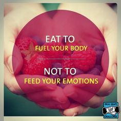 Eat to FUEL your body, not to FEED your emotions #IdealShape #MyIdeal #Nutrition #Tips