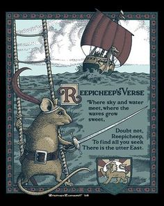 Reepicheep the valiant mouse and his verse, from the Chronicles of Narnia: The Voyage of the Dawn Treader.
