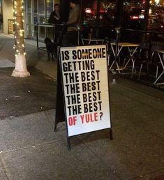 Sidewalk Signs, Yule, Good Things, Ideas, Xmas, Christmas, Thoughts