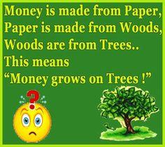 Money Grows On Trees Very Funny Joke | Funnyho.com
