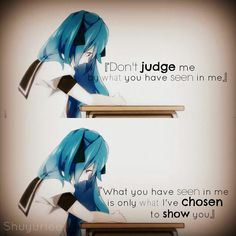 Vocaloid : hatsune miku *don't judge me* Now Quotes, Dark Quotes, True Quotes, Motivational Quotes, Random Quotes, Inspirational Quotes, Sad Anime Quotes, Manga Quotes, Hatsune Miku