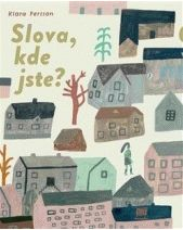 Front cover for 'Orden var är ni? / Words, where are you?' by Klara Persson – published by Urax förlag Big Words, Small Words, The Reader, Nostalgic Art, Object Drawing, Time Painting, Book Stationery, Mixed Media Artwork, Children's Picture Books