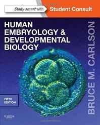Human Embryology and Developmental Biology: With Student Consult Online Access Paperback ? 6 Mar 2013