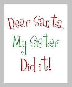 .I don't have a sister however if I did she did it. I do have 4 younger brothers and they all did it!! LOL
