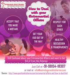 Still confused about your extramarital affairs and want to get rid of from this relation just call at +91-9815418307 or Mail at info@astrologerankitsharma.com