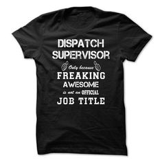 Awesome Shirt For Dispatch Supervisor T-Shirt Hoodie Sweatshirts oei. Check price ==► http://graphictshirts.xyz/?p=63152
