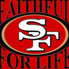 faithful for life SAN FRANCISCO 49ers