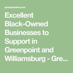 Excellent Black-Owned Businesses to Support in Greenpoint and Williamsburg - Greenpointers