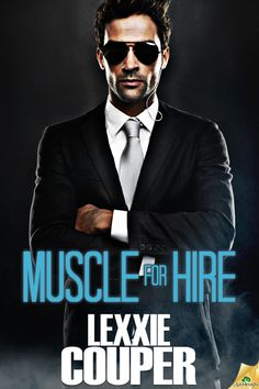 Muscle for Hire, my first erotic romantic suspense novel (available January 2013)